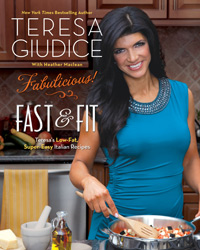 Fabulicious!: Fast & Fit, the third cookbook by Teresa Guidice of Bravo's Real Housewives of New Jersey
