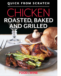 Quick from Scratch: Chicken Roasted, Baked and Grilled