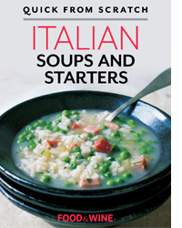 Quick from Scratch: Italian Soups & Starters